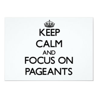 """Keep Calm and focus on Pageants 5"""" X 7"""" Invitation Card"""