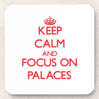 Keep Calm and focus on Palaces Coaster