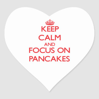 Keep Calm and focus on Pancakes Heart Stickers