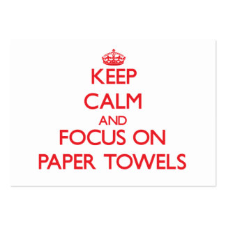 Keep Calm and focus on Paper Towels Pack Of Chubby Business Cards
