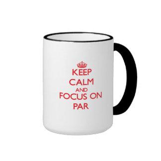 Keep Calm and focus on Par Coffee Mugs