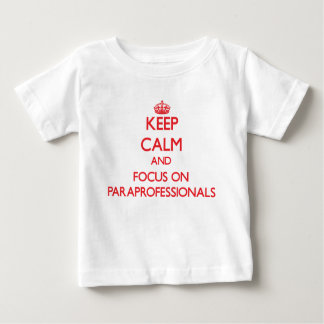 kEEP cALM AND FOCUS ON pARAPROFESSIONALS T-shirts