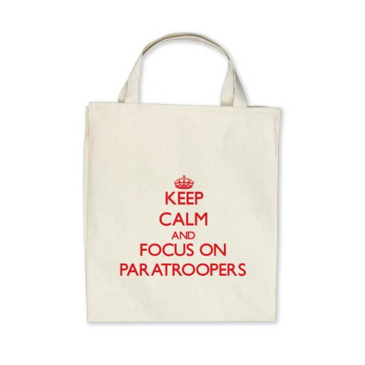 kEEP cALM AND FOCUS ON pARATROOPERS Canvas Bag