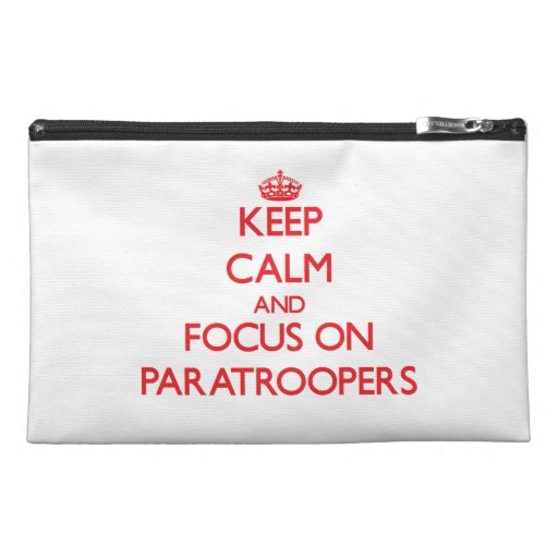 kEEP cALM AND FOCUS ON pARATROOPERS Travel Accessory Bags
