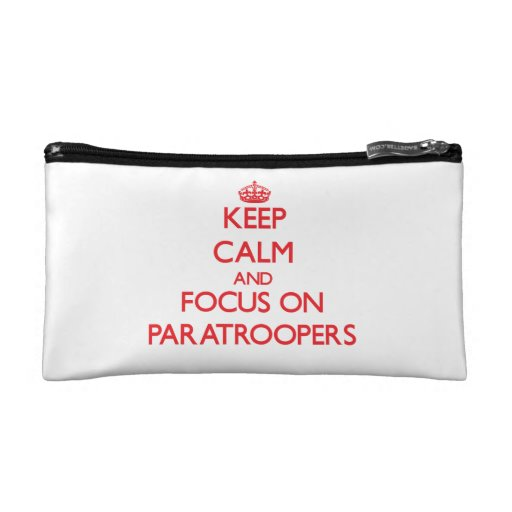 kEEP cALM AND FOCUS ON pARATROOPERS Cosmetic Bag