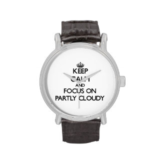 Keep Calm and focus on Partly Cloudy Wristwatch