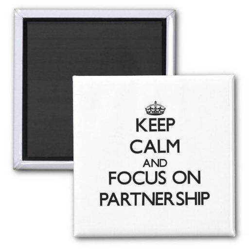 Keep Calm and focus on Partnership Fridge Magnet