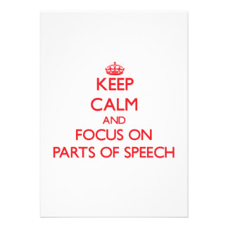 Keep Calm and focus on Parts Of Speech Invites