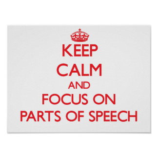 Keep Calm and focus on Parts Of Speech Print