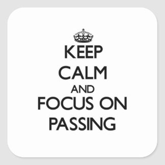 Keep Calm and focus on Passing Stickers