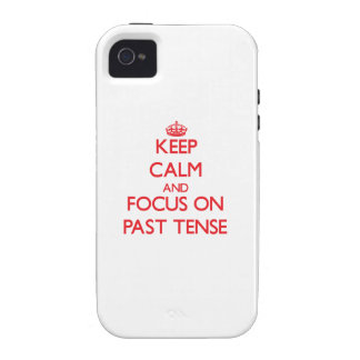 Keep Calm and focus on Past Tense iPhone 4/4S Cover