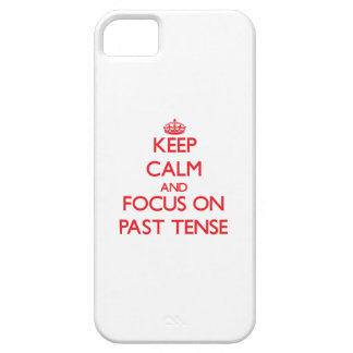 Keep Calm and focus on Past Tense iPhone 5/5S Covers