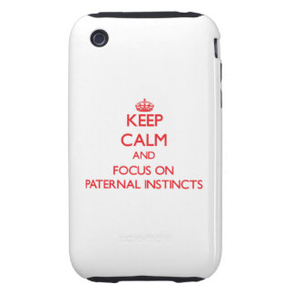 Keep Calm and focus on Paternal Instincts iPhone 3 Tough Cases