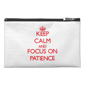 Keep Calm and focus on Patience Travel Accessory Bags