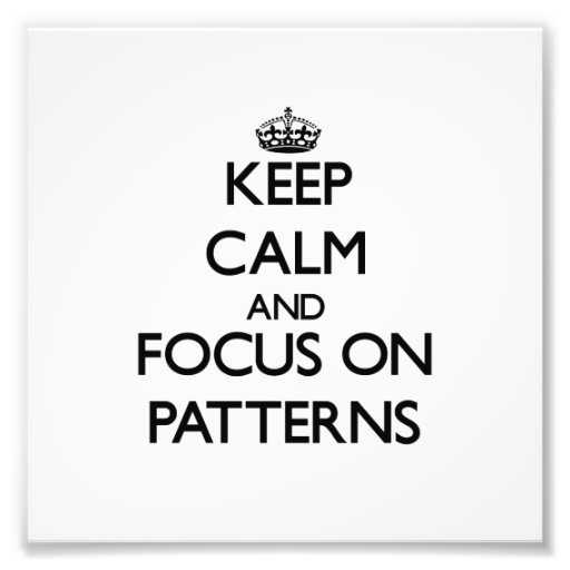 Keep Calm and focus on Patterns Photo Print