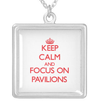 Keep Calm and focus on Pavilions Necklace
