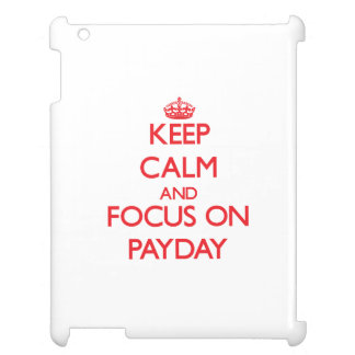 Keep Calm and focus on Payday iPad Case