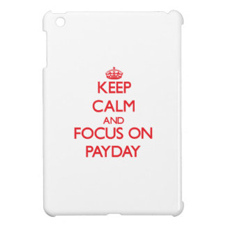 Keep Calm and focus on Payday iPad Mini Covers
