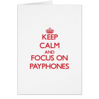 Keep Calm and focus on Payphones Greeting Card