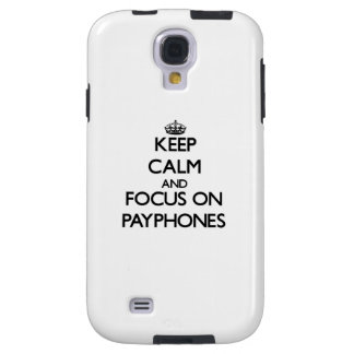 Keep Calm and focus on Payphones Galaxy S4 Case