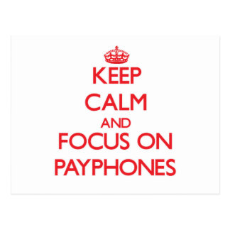 Keep Calm and focus on Payphones Postcards