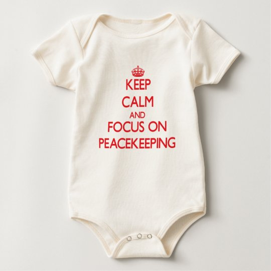 Keep Calm and focus on Peacekeeping Baby Bodysuit