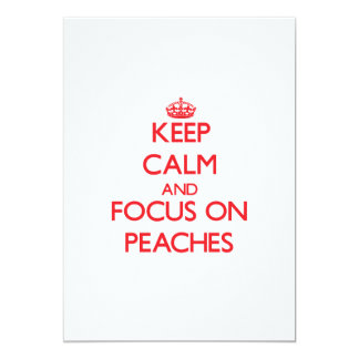 Keep Calm and focus on Peaches Personalized Announcements
