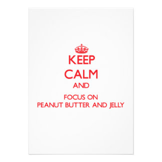 Keep Calm and focus on Peanut Butter And Jelly Personalized Invites
