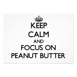 Keep Calm and focus on Peanut Butter Personalized Announcement
