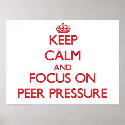 Keep Calm and focus on Peer Pressure Poster