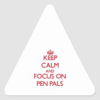 Keep Calm and focus on Pen Pals Triangle Sticker