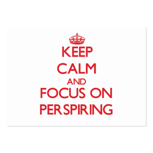 Keep Calm and focus on Perspiring Business Card
