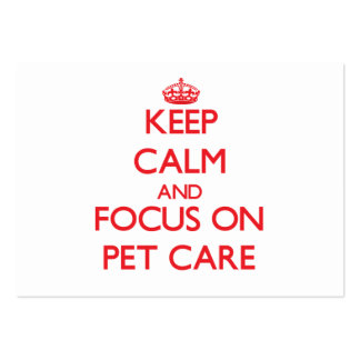 Keep Calm and focus on Pet Care Business Cards
