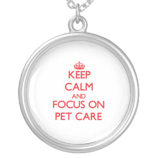 Keep Calm and focus on Pet Care Custom Jewelry