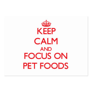 Keep Calm and focus on Pet Foods Business Card Template