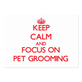Keep Calm and focus on Pet Grooming Business Card