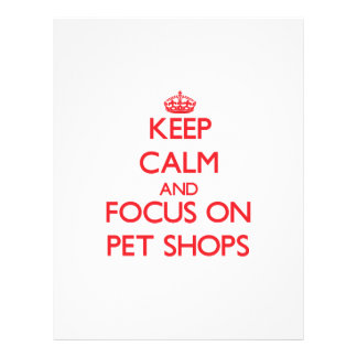Keep Calm and focus on Pet Shops Full Color Flyer