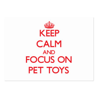 Keep Calm and focus on Pet Toys Business Card Templates