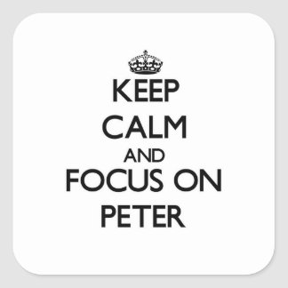 Keep Calm and focus on Peter Square Sticker