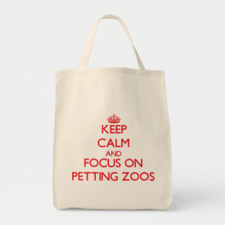 Keep Calm and focus on Petting Zoos Bags
