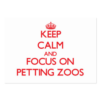 Keep Calm and focus on Petting Zoos Business Card Template