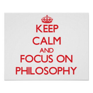 Keep Calm and focus on Philosophy Poster