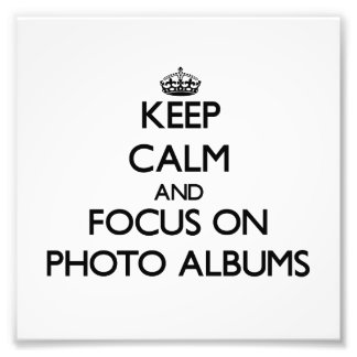 Keep Calm and focus on Photo Albums