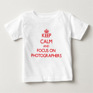 Keep Calm and focus on Photographers Shirts