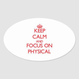 Keep Calm and focus on Physical Sticker