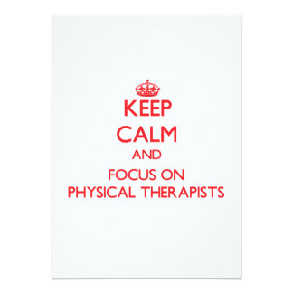 Keep Calm and focus on Physical Therapists Personalized Announcements