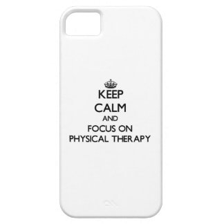 Keep Calm and focus on Physical Therapy iPhone 5 Case