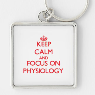 Keep Calm and focus on Physiology Keychains