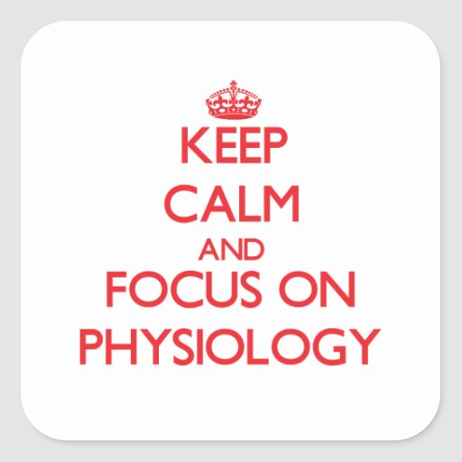 Keep Calm and focus on Physiology Sticker