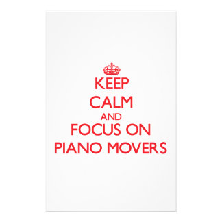 Keep Calm and focus on Piano Movers Stationery Paper